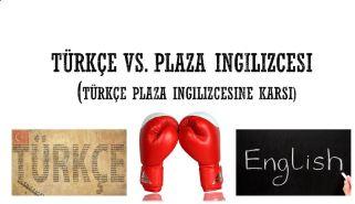 turkce-vs-plaza-ingilizcesi_2